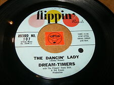DREAM TIMERS - THE DANCIN LADY - AN INVITATION  / LISTEN - GIRL DOO WOP POPCORN