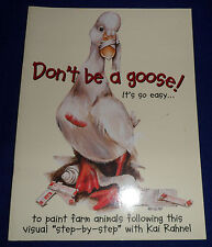 Don't Be a Goose  by Kai Rahne ... Decorative Painting