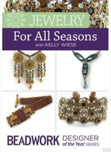 New DVD Jewelry for All Seasons Kelly Wiese Beading