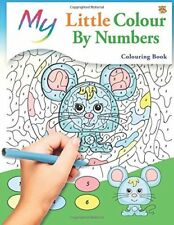 My Little Colour By Numbers Colouring Book: Cute Creative Children's Colouring b