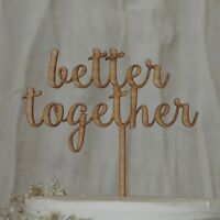 better together wooden Cake Topper, Wedding, Engagment, Love, anniversary cake