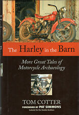HARLEY IN THE BARN: More Great Tales of Motorcycle Archaeology Tom Cotter Hcv DJ