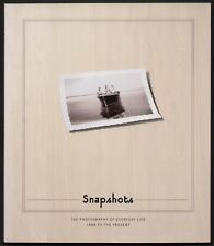 SNAPSHOTS THE PHOTOGRAPHY OF EVERYDAY LIFE 1888 to the Present catalogue 1998