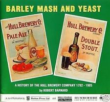 BARLEY MASH AND YEAST - A History of Hull Brewery