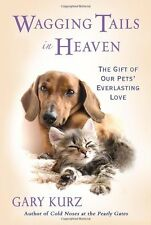 Wagging Tails in Heaven: The Gift Of Our Pets Ever