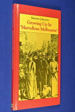 GROWING UP IN MARVELLOUS MELBOURNE Marjorie Johnston BOOK 1880s Childhood Bio