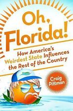 """""""NEW"""" OH FLORIDA! How America's Weirdest State Influences the Rest of Country"""