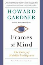 Frames of Mind: The Theory of Multiple Intelligences: By Gardner, Howard
