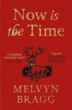 Now is the Time, Bragg, Melvyn, Very Good condition, Book