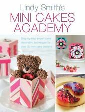 Mini Cakes Academy: Step-By-Step Expert Cake Decorating Techniques For Over 3...