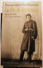 RUSSIE/LA FIN DE MA../PRINCESSE SAYN-WITTENSTEIN/JOURNAL 1914-1919/1990