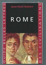 46710 - ROBERT Jean-Noël; Rome. Guide Belles Lettres des civilisations.
