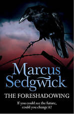 The Foreshadowing, Marcus Sedgwick, New Book