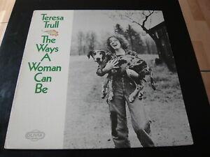 TERESA TRULL...THE WAYS A WOMAN CAN BE...SOUL FOLK FUNK LATIN...PRIVATE PRESS LP