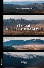 El Cristal con Que Se Mira la Vida by Joel Luis Jimenez Galan (2013, Paperback)