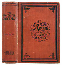 1899 SUCCESSFUL STOCKMAN MANUAL OF HUSBANDRY HORSE COW SWINE POULTRY FARMING 1ST