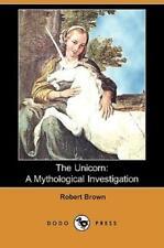 The Unicorn: A Mythological Investigation (Dodo Press)