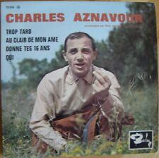 Charles AZNAVOUR - Trop tard - Qui - Donne tes 16 ans - EP 45 t original