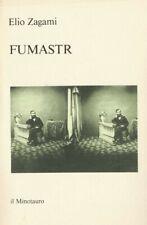 Fumastr- Elio Zagami - 176 pagine.
