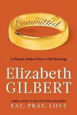 Committed by Elizabeth Gilbert - Great Read! - New Condition!