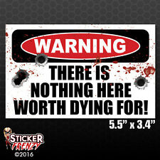 WARNING NOTHING WORTH DYING FOR Sticker - Home Defense Car Truck Security Vinyl