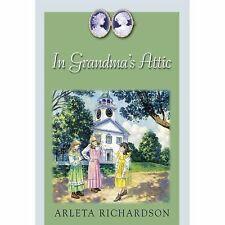 In Grandma's Attic by Arleta Ricahrdson (2004 Paperback)