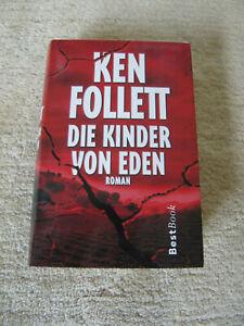 Ken Follet -  Die Kinder von EDEN