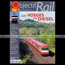OBJECTIF RAIL N°6 CC 6500 VOSGES & DIESEL PORTUGAL TORTILLARD GORGES DE L'ALLIER
