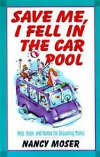 Save Me, I Fell in the Car Pool by Nancy Moser.PAPERBACK