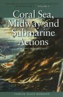 Coral Sea, Midway and Submarine Actions, May 1942-August 1942: History of United