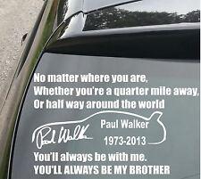 Paul Walker Tribute Vin Deisel Quote Car/Window JDM VW EURO Vinyl Decal Sticker