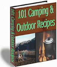 101 CAMPING RECIPES - Easy To Prepare Delicious Outdoor Meals Camp Cookbook (CD)