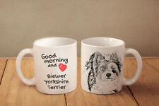 "Biewer Yorkshire Terrier - ceramic cup, mug ""Good morning and love"",UK"