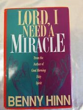 Lord, I Need a Miracle [Mar 01, 1993] Hinn, Benny