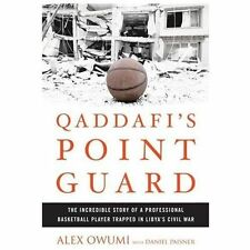 Qaddafi's Point Guard: The Incredible Story of a Professional Basketball Player