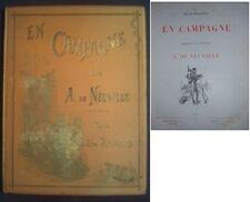 C1 EN CAMPAGNE 1870 1871 Illustre ALPHONSE DE NEUVILLE 1885 Grand Format RELIE