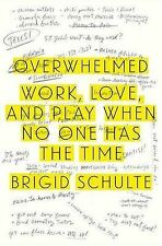 Overwhelmed: Work, Love, and Play When No One Has the Time by Brigid Schulte (H…
