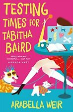 Testing Times for Tabitha Baird by Weir, Arabella Book The Fast Free Shipping