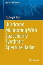 Hurricane Monitoring With Spaceborne Synthetic Aperture Radar (Springer Natural