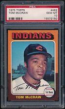 1975 Topps 482 Tom McCraw PSA 10 GEM MT (Pop 4) Cleveland Indians