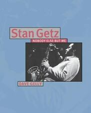STAN GETZ / Nobody Else but Me by Dave Gelly (UK 2003)
