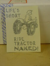 International Harvester or Other, Life'S Short Ride Tractor Naked Sticker