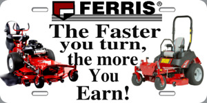 FERRIS Zero Turn Metal License Plate 6x12Landscaping Mowing Novelty SIGN NO RUST