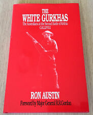 Ron Austin - THE WHITE GURKHAS - 2nd Australian Infantry - Gallipoli - HC Signed