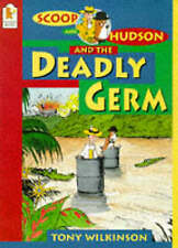 Scoop and Hudson and the Deadly Germ, New, Wilkinson, Tony Book