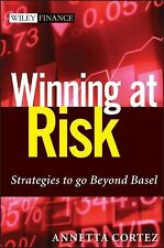 Wiley Finance Ser.: Winning at Risk : Strategies to Go Beyond Basel (Like New)