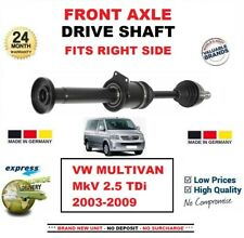 FOR VW MULTIVAN V 2.5 TDi 2003-2009 BRAND NEW FRONT AXLE Right HAND DRIVE SHAFT