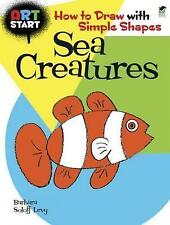 Art Start Sea Creatures: How to Draw with Simple Shapes (Dover How to Draw), Bar