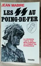 Les SS au poing-de-fer division GöÌtz von Berlichingen Jean MABIRE éd Fayard