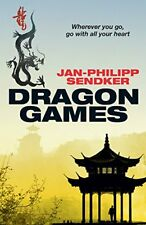 Dragon Games (The China Trilogy Book 2) By Jan-Philipp Sendker